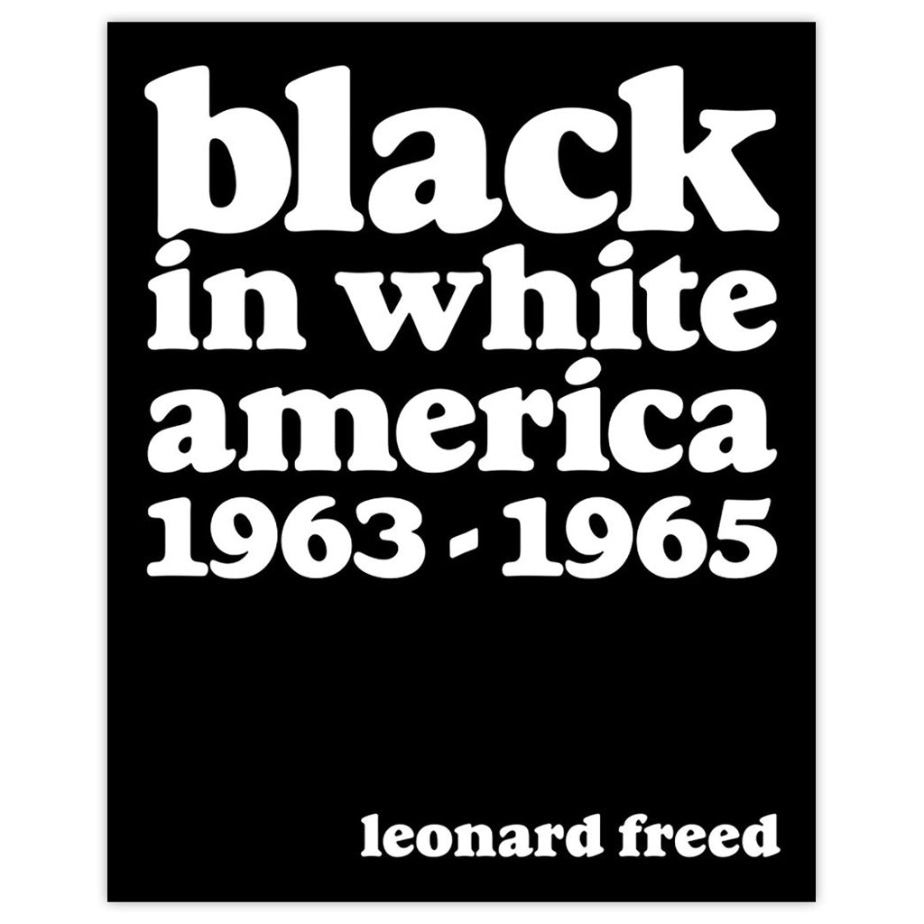 Leonard Freed: Black in White America 1963–1965