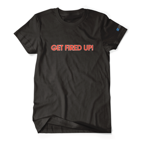 Get Fired Up! T-Shirt