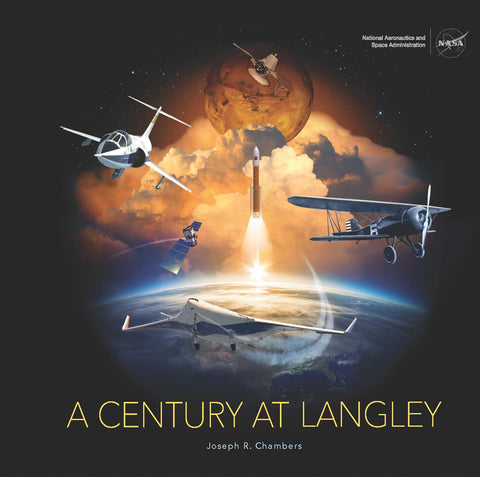 A Century at Langley: The Storied Legacy and Soaring Future of NASA