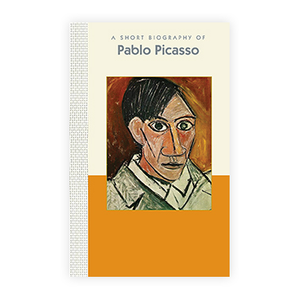 A Short Biography of Pablo Picasso