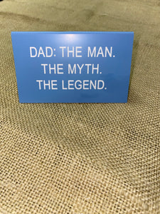 Dad is a legend Sign