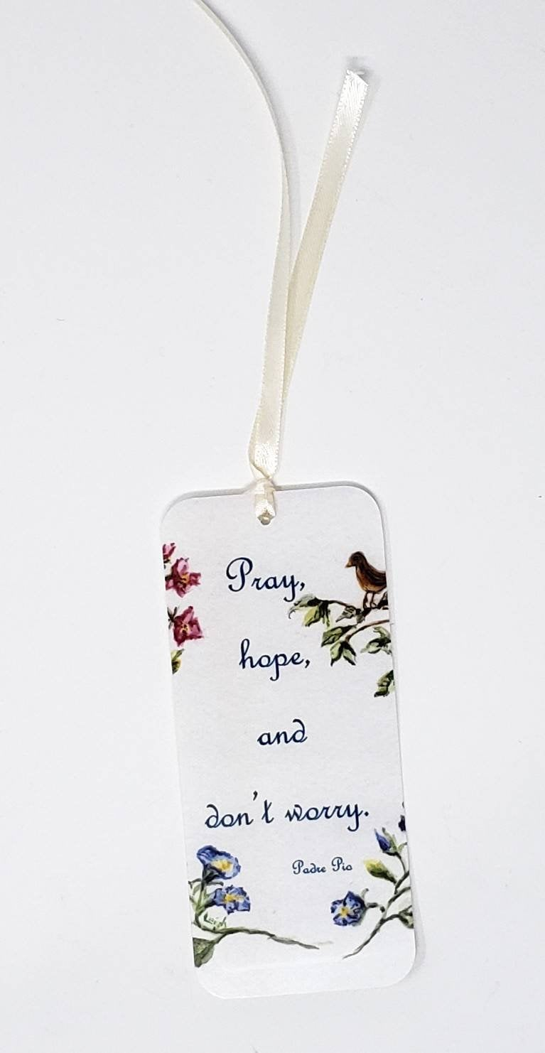 Pray,  Hope,  Don't Worry Bookmark Padre Pio Quote Inspirational Quote Small Gift for booklover gift for mom stocking stuffer Christian gift - Leigh Barry Watercolors