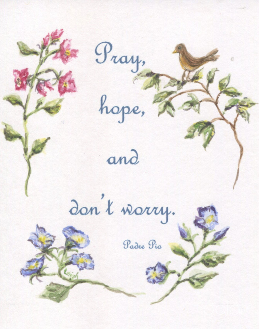 Pray, Hope and Don't Worry: Padre Pio Christian quote inspirational quote inspirational art wedding gift wall decor home decor floral art - Leigh Barry Watercolors
