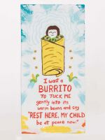Blue Q Dish Towel | I Want a Burrito to Tuck Me In - Palencia's Market Street Boutique