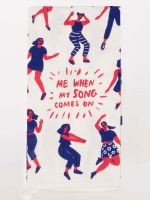 Blue Q- Dish Towel | Me When My Song Comes On - Palencia's Market Street Boutique
