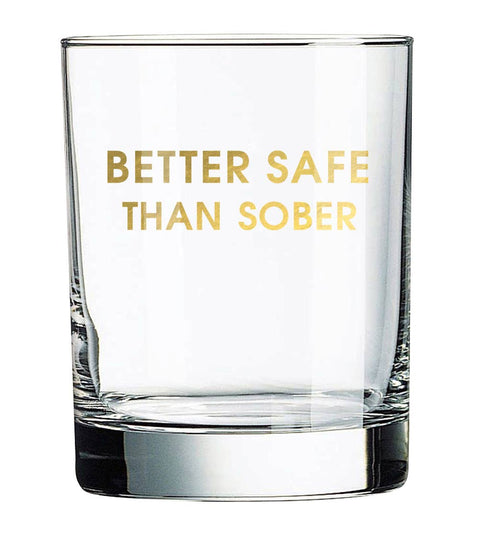 Better Safe Than Sober Rocks Glass