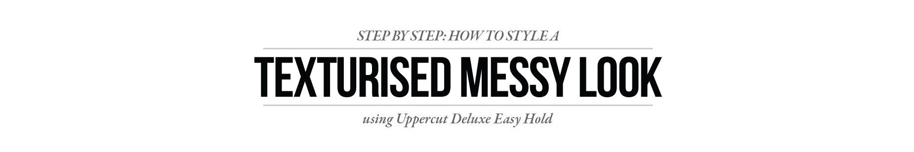 How to Style: Texturised Messy Look