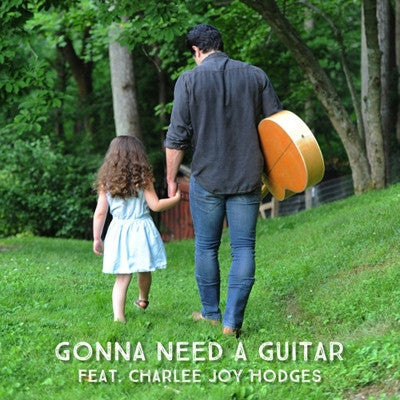 "New Single ""Gonna Need A Guitar"" Feat. Charlee Joy Hodges"