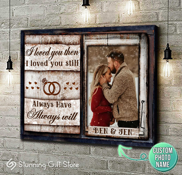 Personalized Gift Custom Photo Canvas Wedding Anniversary Gift Ideas Loved you then Loved you still Wall Art