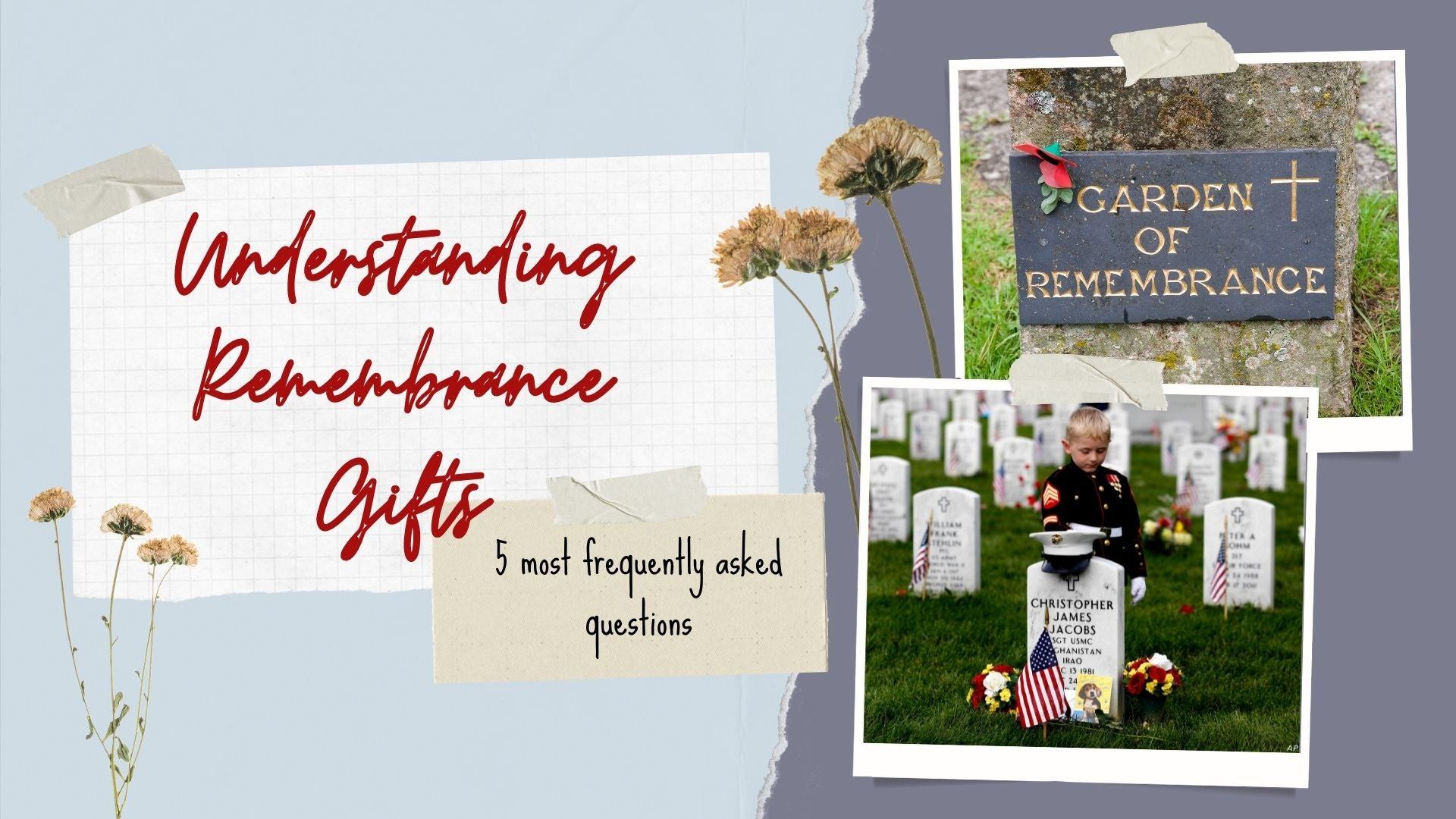Understanding Remembrance Gifts - 5 most frequently asked questions