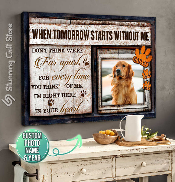 When Tomorrow Starts Without Me Canvas, Personalized Pet Memorial Gifts, Gifts To Remember A Pet, Custom Pet Memorial