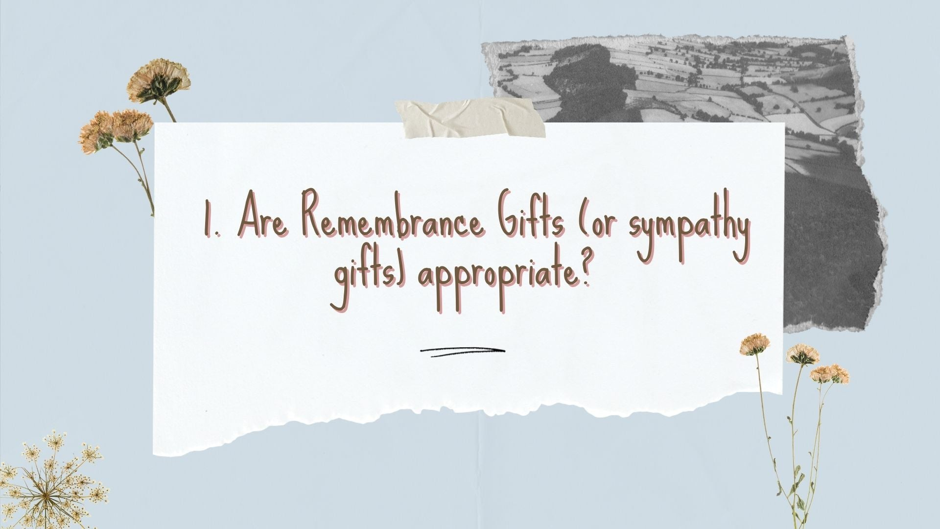 Are Remembrance Gifts (or sympathy gifts) appropriate?