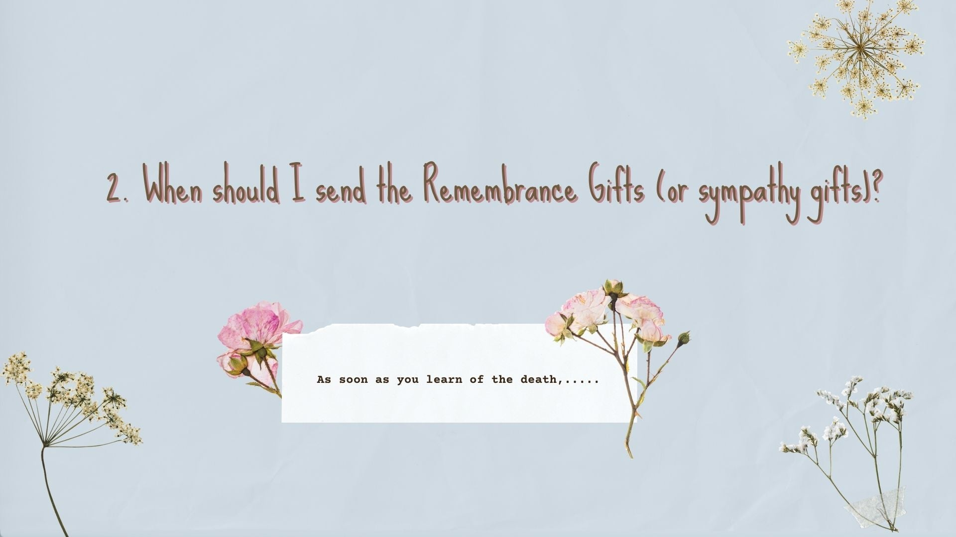 When should I send the Remembrance Gifts (or sympathy gifts)?