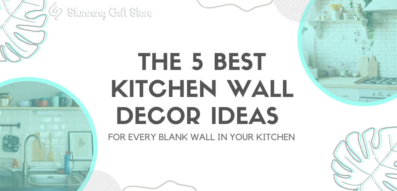 THE 5 BEST KITCHEN WALL DECOR IDEAS FOR EVERY BLANK WALL IN YOUR KITCHEN