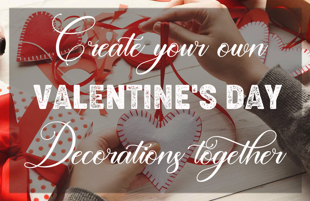 Create Your Own Valentine's Day Together