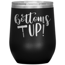 Load image into Gallery viewer, Bottoms Up Wine Tumbler
