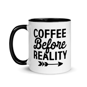 Coffee Before Reality Mug