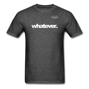 whatever. White Text - heather black