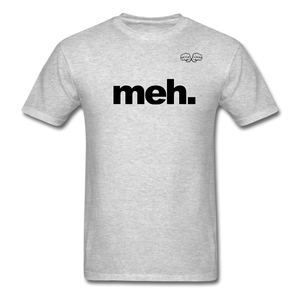 meh. Black Text - heather gray
