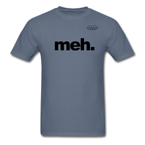 meh. Black Text - denim