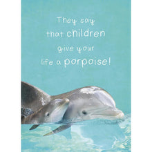 Load image into Gallery viewer, Life's Little Porpoise Greeting Card