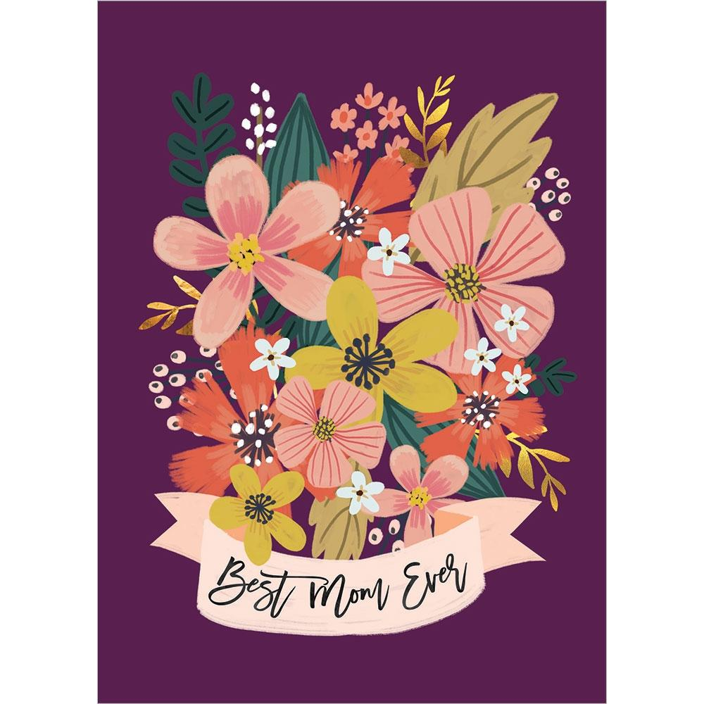 Send This Best Mom Ever Flowers Mother's Day Greeting Card