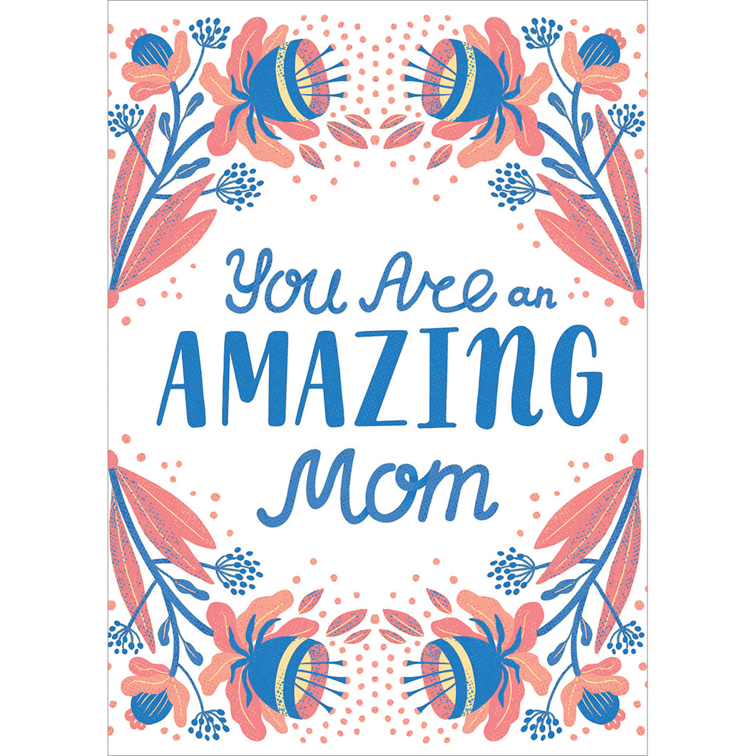 Floral Amazing Mom Mother's Day Greeting Card