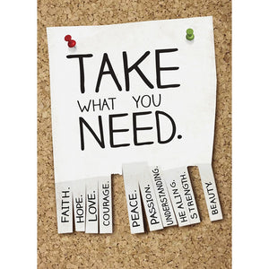 Take What You Need Encouragement Greeting Card