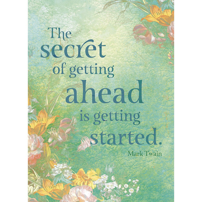 The Secret Of Getting Ahead Encouragement Greeting Card