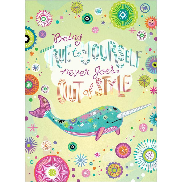 True To Yourself Narwhal Birthday Greeting Card