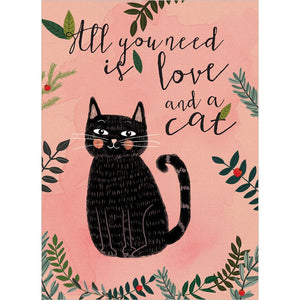 All You Need Is Cat All Occasion Greeting Card