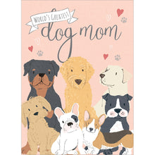 Load image into Gallery viewer, Dog Mom Mother's Day Greeting Card