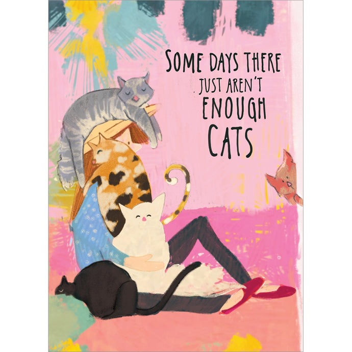 Not Enough Cats Support Greeting Card