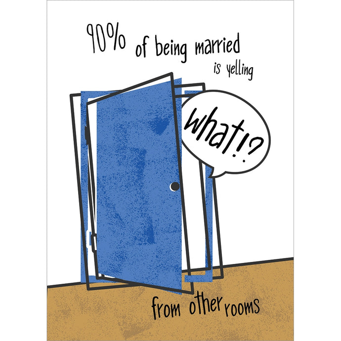 Yelling What Anniversary Greeting Card