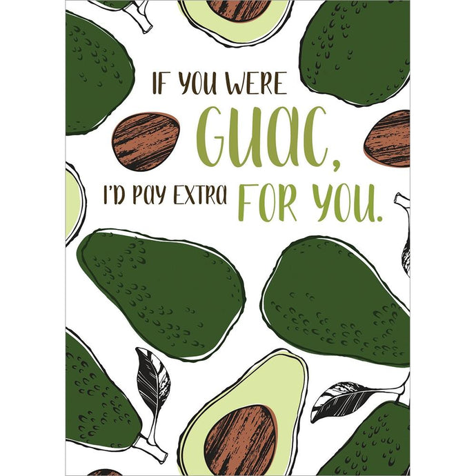 Pay Extra Guac Birthday Greeting Card