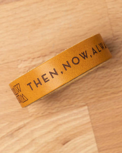 Then, Now, Always Leather Wristband