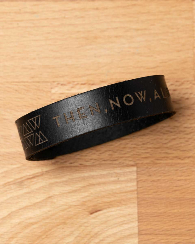 Then, Now, Always Leather Wristband- Black