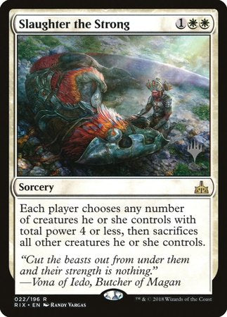Slaughter the Strong [Rivals of Ixalan Promos] | Alternate Worlds