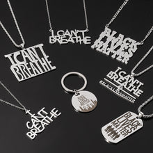 Load image into Gallery viewer, 2020 hot I CAN'T BREATHE & Black Lives Matter Necklace