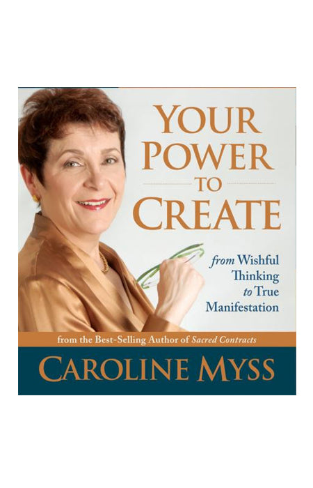 Audio Book - Caroline Myss: Your Power to Create