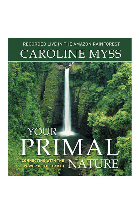 Audio Book - Caroline Myss: Your Primal Nature