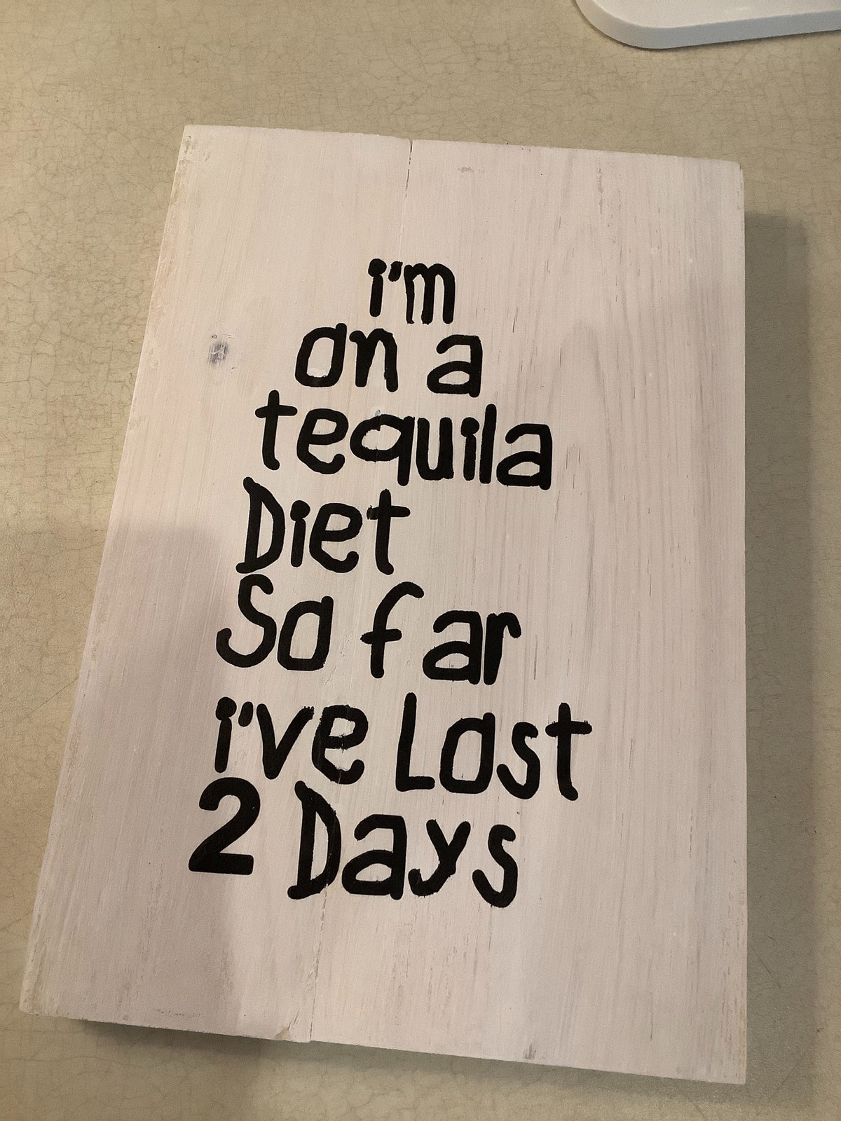Funny wood sign - I'm on a tequila diet
