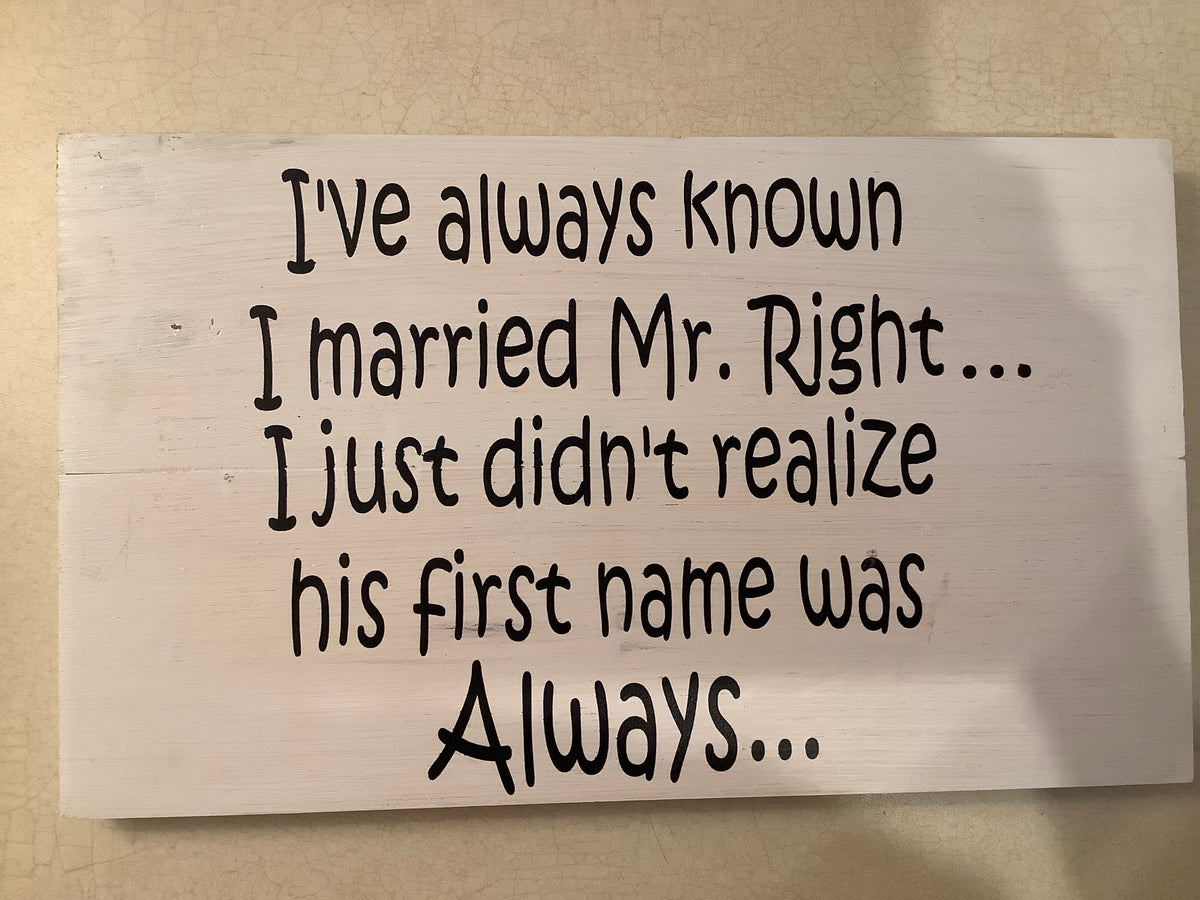 Funny wood sign - Mr. right