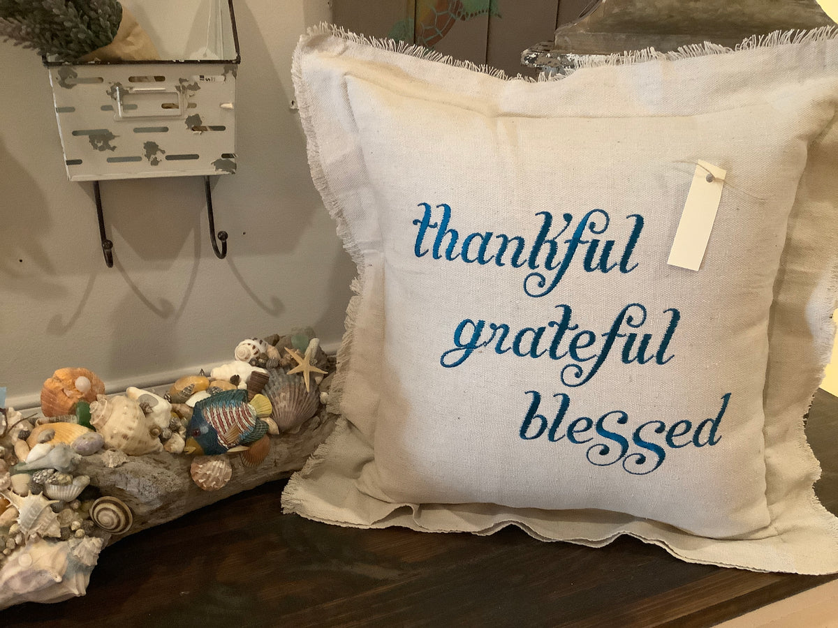 Thankful grateful blessed pillow- drop cloth