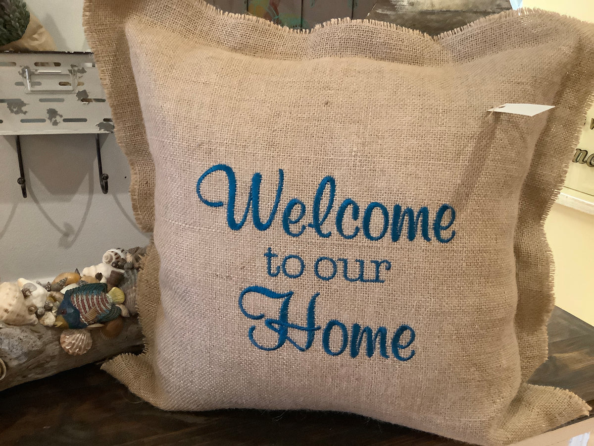 Welcome to our home burlap pillow