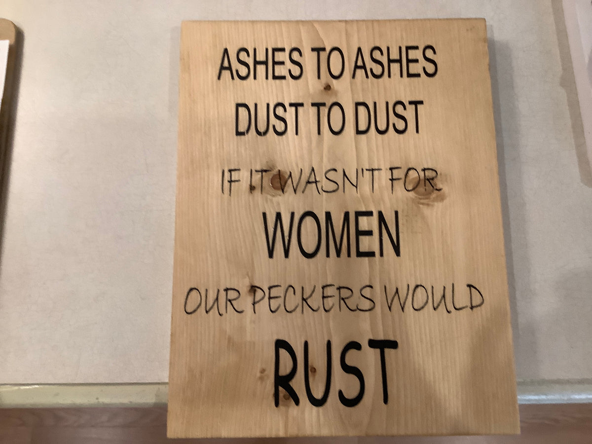 Funny wood sign-Ashes to ashes