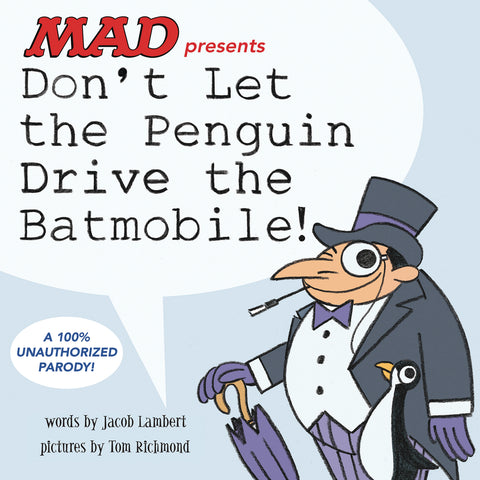 Don't Let The Penguin Drive The Batmobile!
