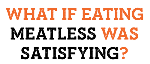 What is eating meatless was satisfying?