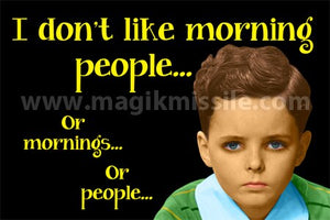 Morning People Magnet