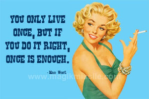 You Only Live Once Magnet